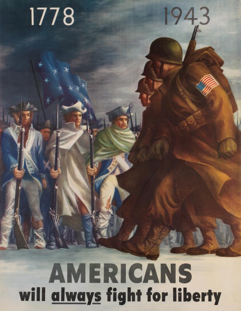 Propoganda poster. 1778, 1943. Americans will always fight for liberty. United States soldiers in helmets and coats march past Revolutionary War militiamen with rifles.